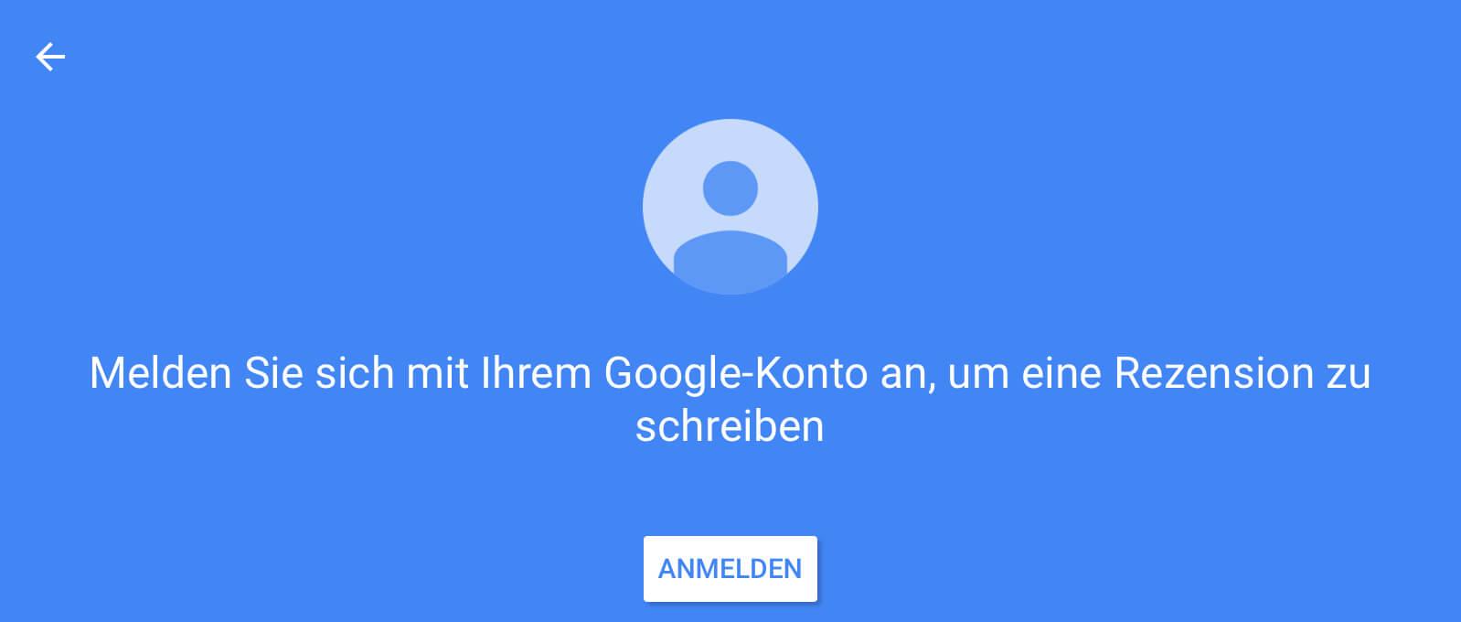 Nicht ins Google Konto eingeloggte Nutzer müssen sich vor der Bewertungsabgabe noch im Google Konto anmelden.
